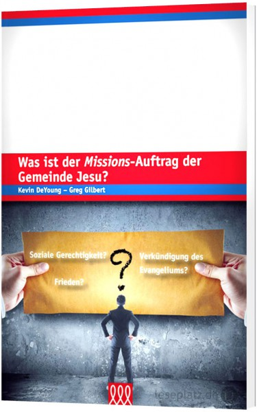 Was ist der Missions-Auftrag der Gemeinde?