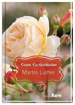 Martin Luther - Kleine Kostbarkeiten