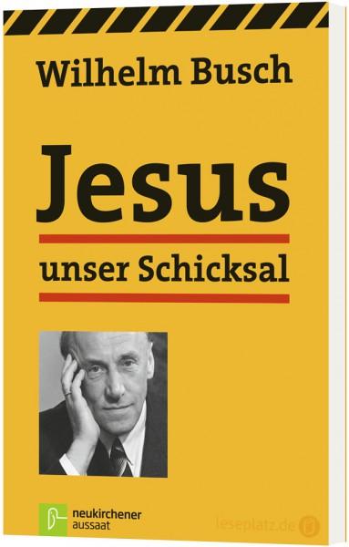 Jesus unser Schicksal - Klassik-Ausgabe