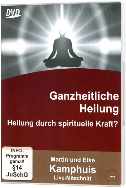 Ganzheitliche Heilung - Heilung durch spirituelle Kraft? - DVD