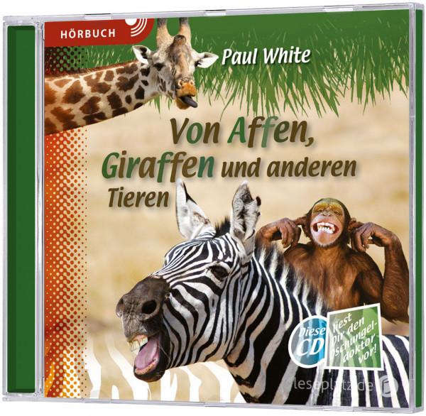 Von Affen, Giraffen und anderen Tieren - Hörbuch