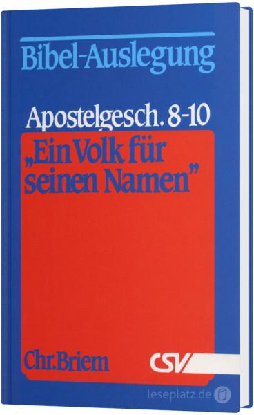 ''Ein Volk für seinen Namen'' Apostelgeschichte 8-10