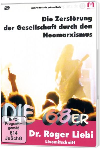 Die Zerstörung der Gesellschaft durch den Neomarxismus - DVD Powerpoint-Vortrag von Dr. Roger Liebi