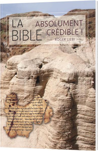 Die Bibel - absolut glaubwürdig! - französisch