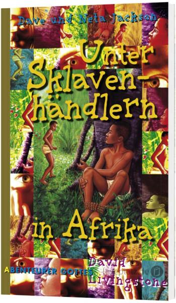 Unter Sklavenhändlern in Afrika ''David Livingstone''
