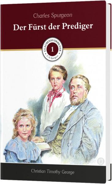 Charles Spurgeon - Der Fürst der Prediger