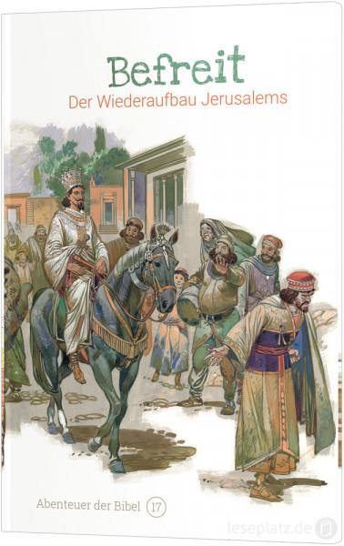 Befreit – Der Wiederaufbau Jerusalems (17)