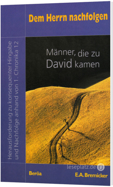 Dem Herrn nachfolgen - Männer, die zu David kamen
