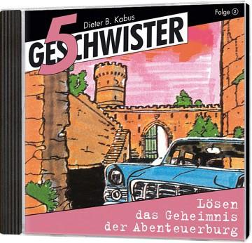 5 Geschwister CD (2) - Lösen das Geheimnis der Abenteuerburg