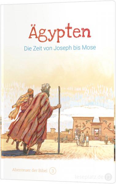 Ägypten – Die Zeit von Joseph bis Mose (3)