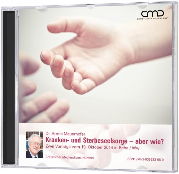 Kranken- und Sterbeseelsorge – aber wie? - CD