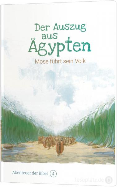 Der Auszug aus Ägypten – Mose führt sein Volk (4)