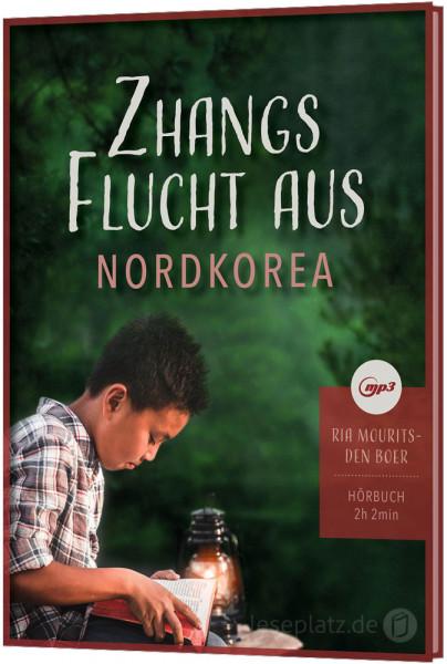 Zhangs Flucht aus Nordkorea - Hörbuch
