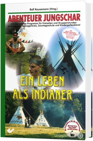 Ein Leben als Indianer