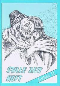 Stille Zeit-Heft Lukas II