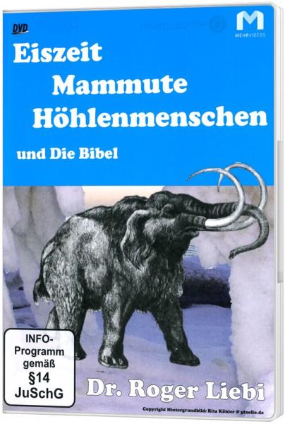 Eiszeit, Mammute, Höhlenmenschen und die Bibel – DVD Powerpoint-Vortrag von Dr. Roger Liebi
