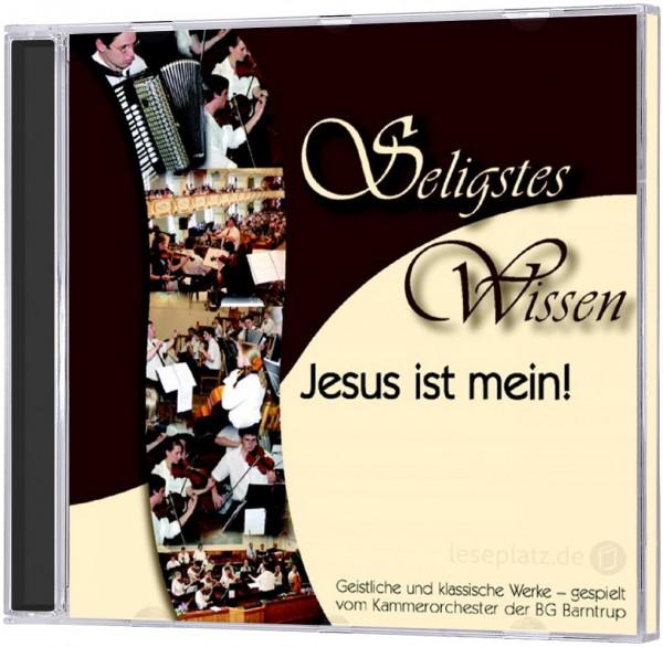 Seligstes Wissen, Jesus ist mein! - CD