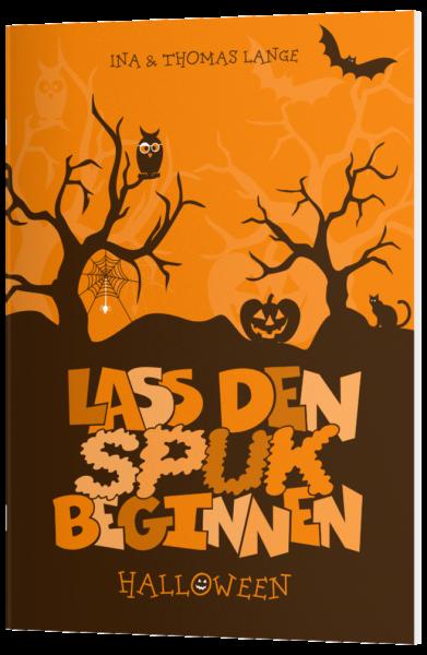 Lass den Spuk beginnen - Halloween