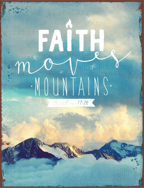 "Metallschild ""Faith moves Mountains"""