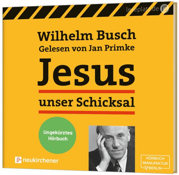Jesus unser Schicksal - Hörbuch (Ungekürzte Fassung)