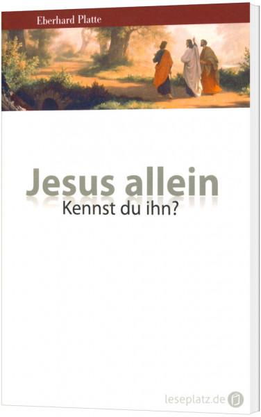 Jesus allein - Kennst du ihn?