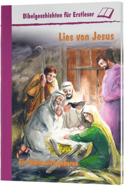 Lies von Jesus - Ein König wird geboren