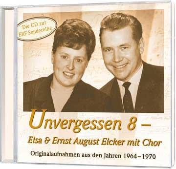 Unvergessen 8 - Elsa & Ernst-August Eicker mit Chor