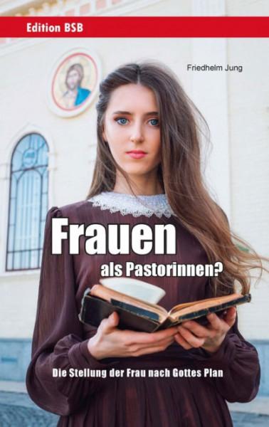 Frauen als Pastorinnen?
