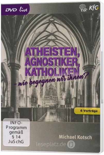 Atheisten, Agnostiker, Katholiken - wie begegnen wir ihnen? - DVD
