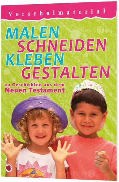 Malen, schneiden, kleben, gestalten... - Neues Testament