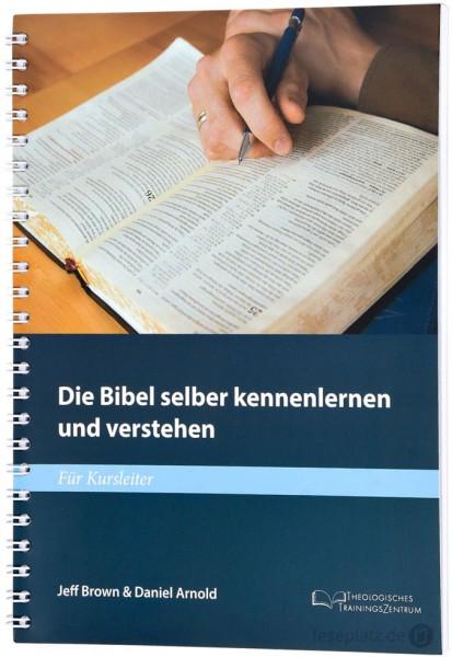 Die Bibel selber kennenlernen und verstehen - Für Kursleiter