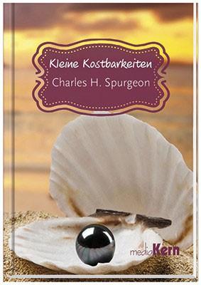 Charles H. Spurgeon - Kleine Kostbarkeiten