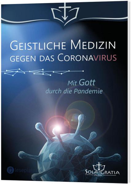 Geistliche Medizin gegen das Coronavirus