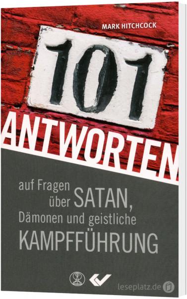 101 Antworten auf Fragen über Satan, Dämonen und geistlicher Kampfführung