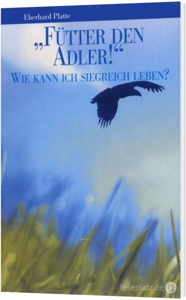 ''Fütter den Adler!''