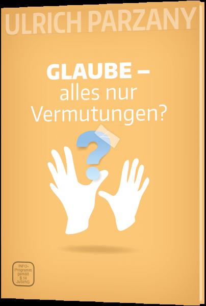 GLAUBE - alles nur Vermutungen? - DVD