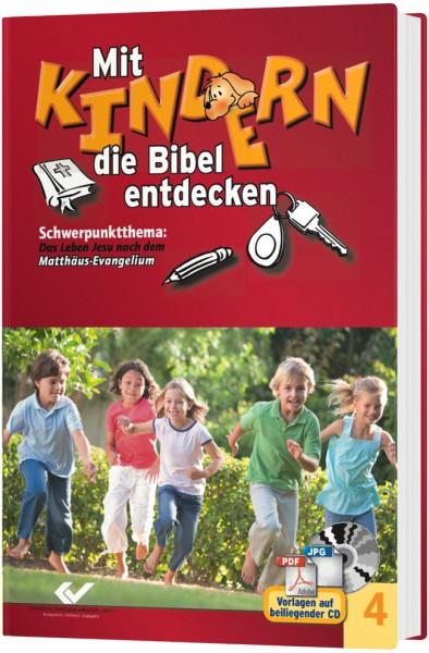 Mit Kindern die Bibel entdecken - Band 4