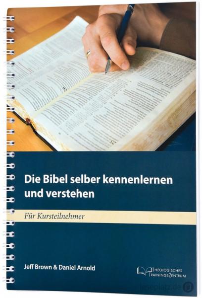 Die Bibel selber kennenlernen und verstehen - Teilnehmerheft