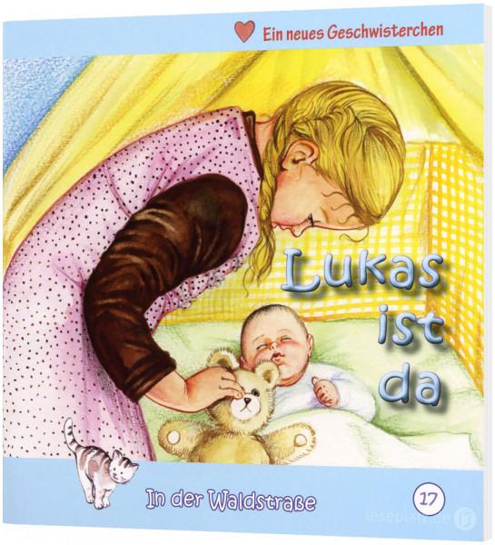 Lukas ist da (17) In der Waldstraße - Heft 17