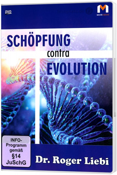 Schöpfung contra Evolution – DVD Powerpoint-Vortrag von Dr. Roger Liebi