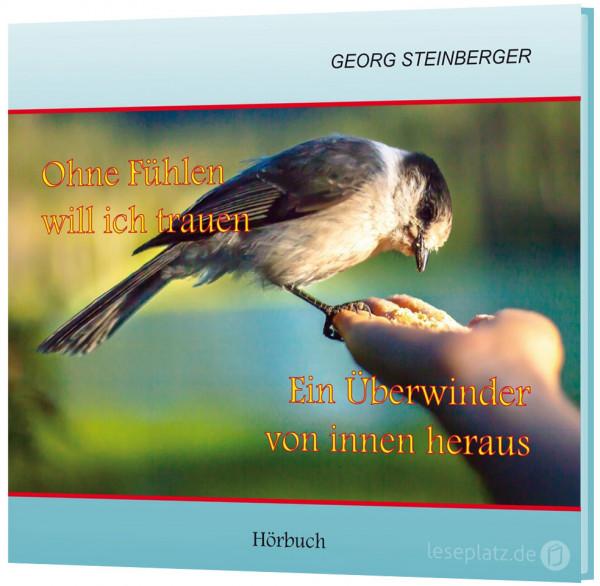 Ohne Fühlen will ich trauen! / Ein Überwinder von innen heraus! - CD