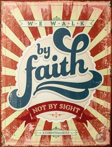 Metallschild ''We walk by faith''