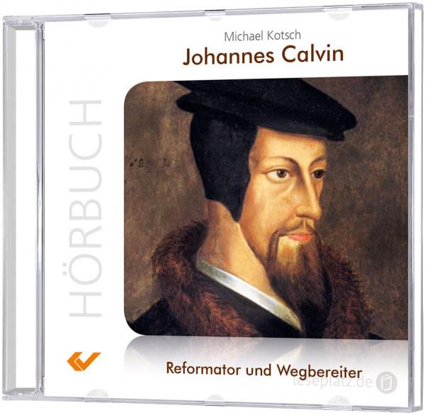 Johannes Calvin - Hörbuch