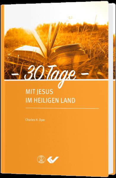 30 Tage mit Jesus im heiligen Land