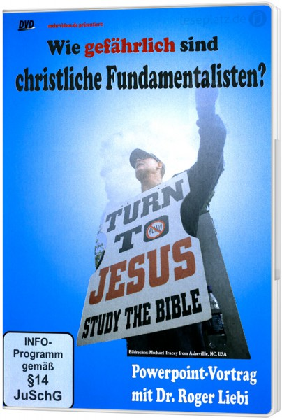 Wie gefährlich sind christliche Fundamentalisten? - DVD Powerpoint-Vortrag von Dr. Roger Liebi