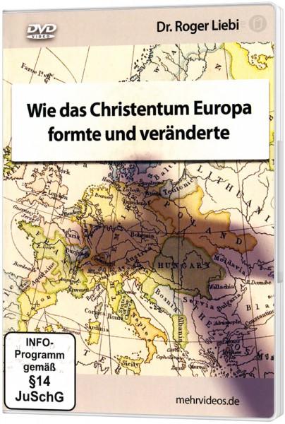 Wie das Christentum Europa formte und veränderte - DVD Ein Vortrag von Dr. Roger Liebi