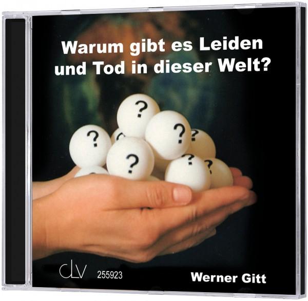 Warum gibt es Leiden und Tod in dieser Welt? - CD