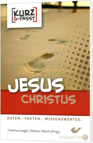Jesus Christus - kurzgefasst