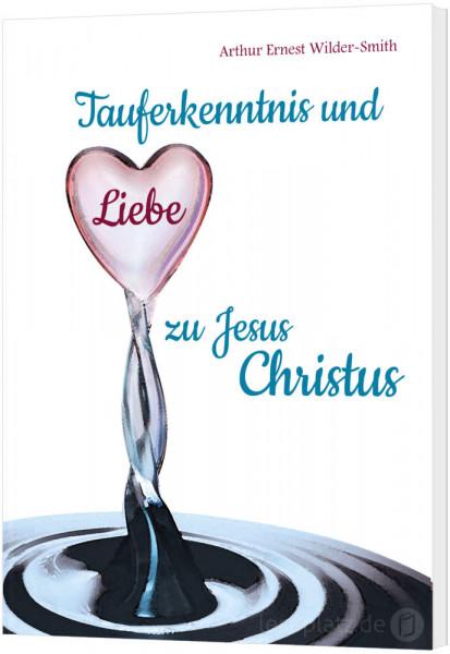Tauferkenntnis und Liebe zu Jesus Christus