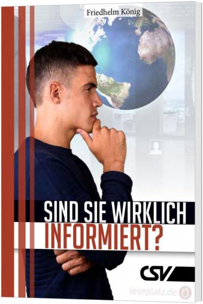 Sind Sie wirklich informiert?